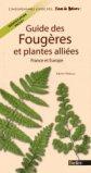 Guide des fougères et plantes alliées de France et d'Europe