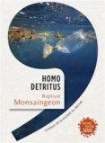Homo detritus. critique de la société du déchet