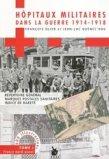 H�pitaux militaires dans la guerre 1914-1918 Tome 1 France nord-ouest