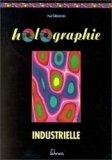 Holographie industrielle