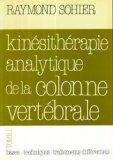 Kinésithérapie analytique de la colonne vertébrale Tome 1