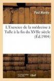 L'Exercice de la médecine à Tulle à la fin du XVIIe siècle