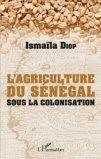 L'agriculture du Sénégal sous la colonisation