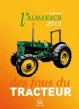 L'almanach 2013 des fous du tracteur