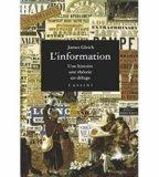 L'information - L'histoire, la th�orie, le d�luge