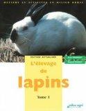 L'élevage de lapins Tome 1