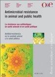 L'antibiorésistance en santé animale et en santé publique