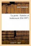 La peste : histoire et traitement