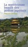 La mystérieuse beauté des jardins japonais