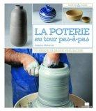 La poterie au tour pas à pas