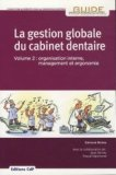 La gestion globale du cabinet dentaire Volume 2