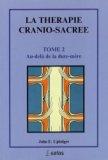 La thérapie cranio-sacrée Tome 2