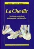 La cheville Physiologie, pathologie, thérapeutique et rééducation