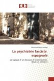La psychiatrie fasciste espagnole