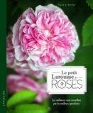 Le petit Larousse des roses