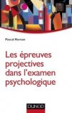 Les �preuves projectives dans l'examen psychologique