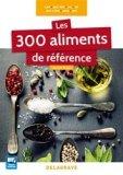 Les 300 aliments de référence CAP, Bac Pro, BP, MAN, MC, Bac STHR, BTS