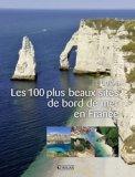 Les 100 plus beaux sites de bord de mer en France
