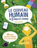 Le cerveau humain en 3 minutes chrono !