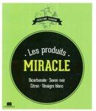 Les produits miracle