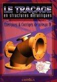 Le traçage en structures métalliques Exercices et corrigés de niveau IV