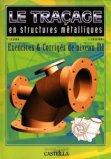 Le traçage en structures métalliques Exercices et corrigés de niveau III