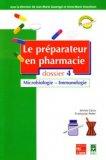 Le préparateur en pharmacie Dossier 4 Microbiologie - Immunologie