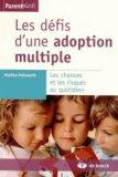 Les défis d'une adoption multiple