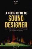Le guide ultime du sound designer