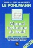 Le Pohlmann Manuel technique du froid Tome 1