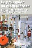 Le petit guide du rééquilibrage ; des installations collectives de chauffage à eau chaude
