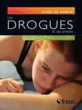Les drogues et vos enfants
