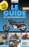 Le guide du collectionneur moto 2016