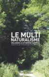 Le multi naturalisme