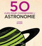 50 clés pour comprendre l'astronomie