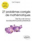27 problèmes corrigés de mathématiques PCSI/MPSI