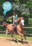500 conseils pour être complice avec son cheval