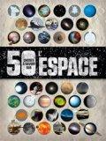 50 choses à savoir sur... L'espace