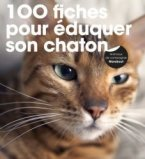 100 fiches pour éduquer son chaton