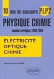 10 ans de concours PLP2 Physique Chimie