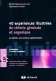 40 Exp�riences illustr�es de chimie g�n�rale et organique