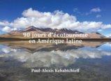 90 jours d'écotourisme en Amérique latine