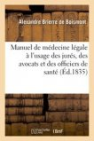 Manuel de médecine légale à l'usage des jurés, des avocats et des officiers de santé