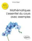 Mathématiques : l'essentiel du cours avec exemples - ECS 1ère année