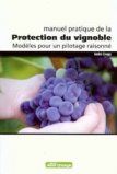Manuel pratique de la Protection du vignoble