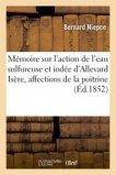 Mémoire sur l'action de l'eau sulfureuse et iodée d'Allevard Isère, affections de la poitrine 1852