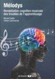 M�lodys. Rem�diation cognitivo-musicale des troubles de l'apprentissage