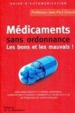 Médicaments sans ordonnance - Les bons et les mauvais - Guide d'automédication