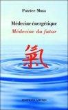 Médecine énergétique Médecine du futur