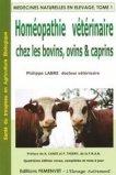 Homéopathie vétérinaire chez les bovins, ovins et caprins Tome 1